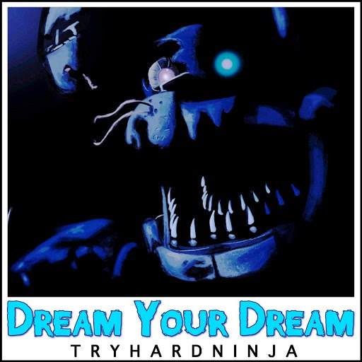 TryHardNinja альбом Dream Your Dream