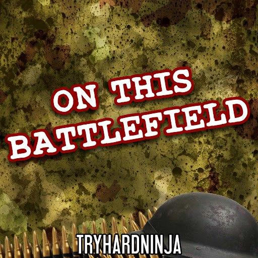 TryHardNinja альбом On This Battlefield