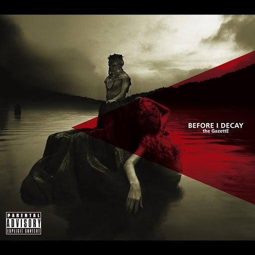 the GazettE альбом Before I Decay