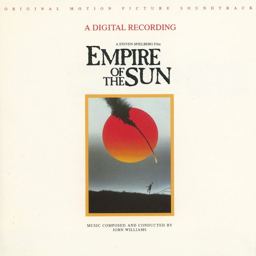 John Williams альбом Empire Of The Sun (Original Motion Picture Soundtrack)