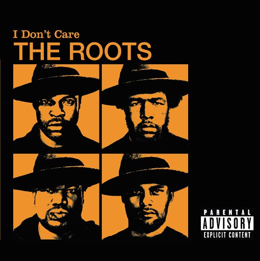 The Roots альбом I Don't Care
