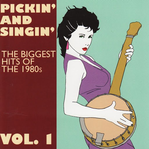Pickin' On Series альбом Pickin' and Singin' The Biggest Hits of the 1980s Vol. 1