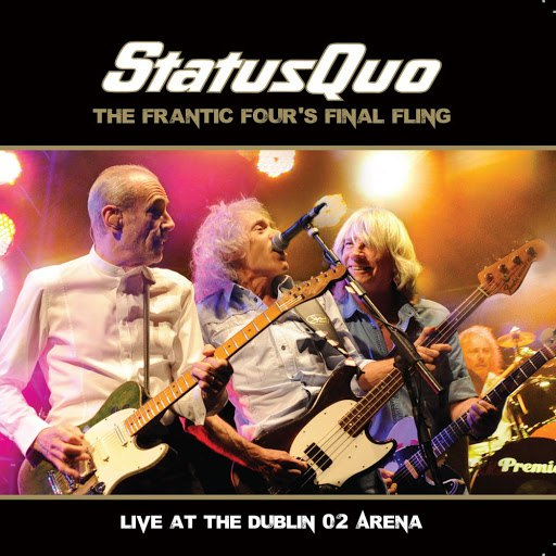 Status Quo альбом The Frantic Four's Final Fling - Live at the Dublin O2 Arena
