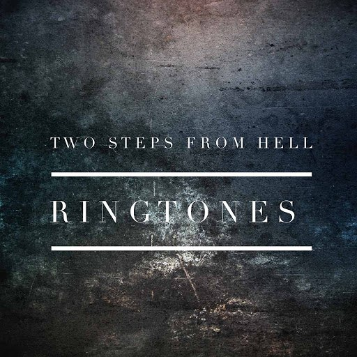 Two Steps From Hell альбом Two Steps From Hell: Ringtones
