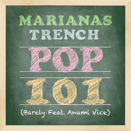 Marianas Trench альбом Pop 101