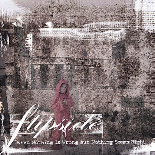 Flipside альбом When Nothing is Wrong but Nothing Seems Right