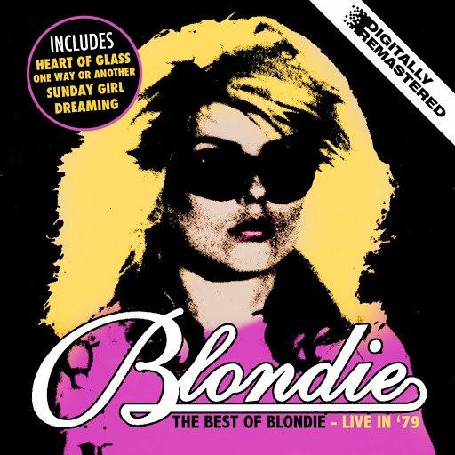 Blondie альбом The Best Of Blondie - Live in '79