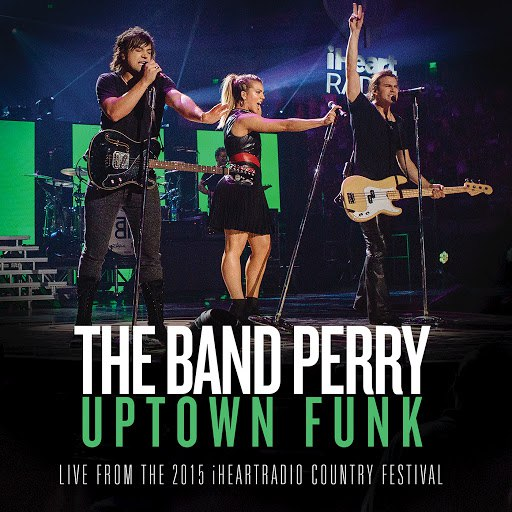 The Band Perry альбом Uptown Funk (From The 2015 iHeartRadio Country Festival)