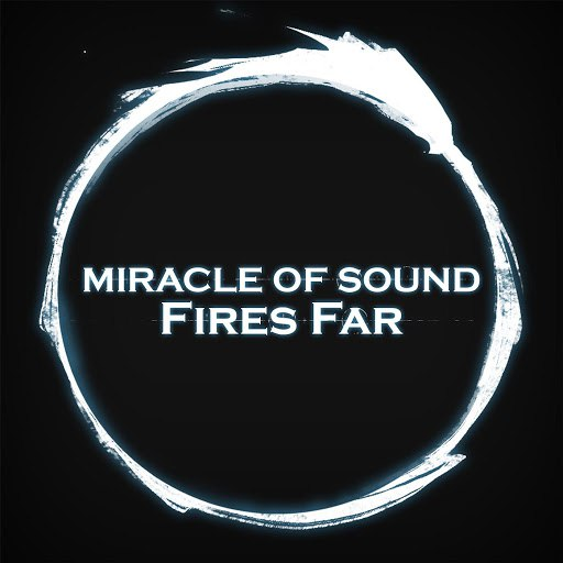 Miracle of Sound альбом Fires Far