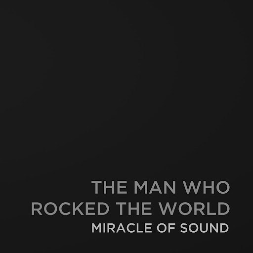 Miracle of Sound альбом The Man Who Rocked the World
