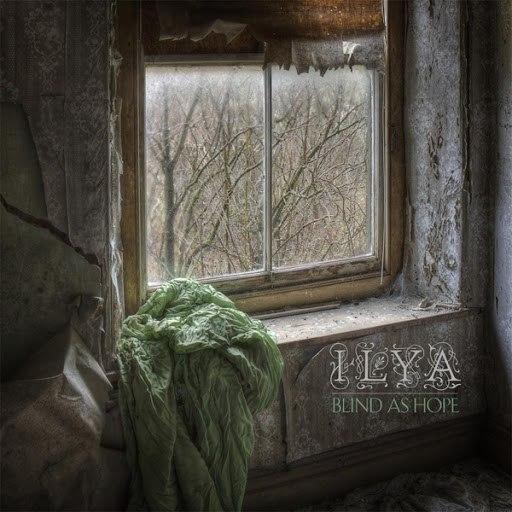 Ilya альбом Blind as Hope
