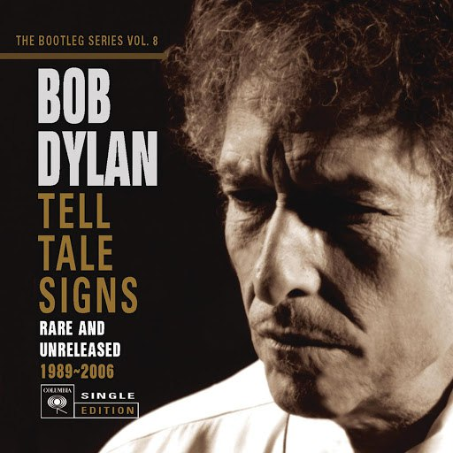 Bob Dylan альбом Tell Tale Signs: The Bootleg Series Vol. 8