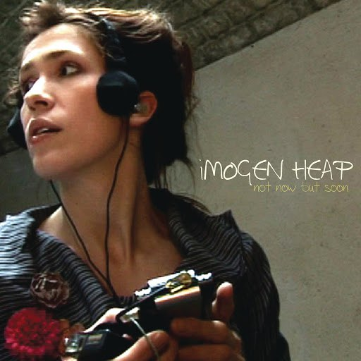 Imogen Heap альбом Not Now But Soon