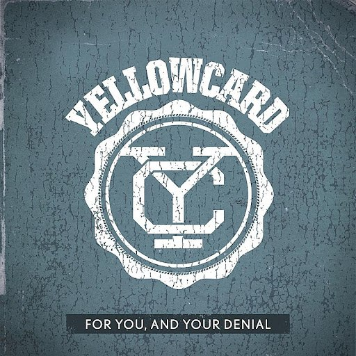 Yellowcard альбом For You, And Your Denial