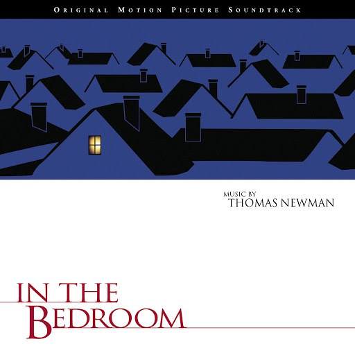Thomas Newman альбом In The Bedroom (Original Motion Picture Soundtrack)