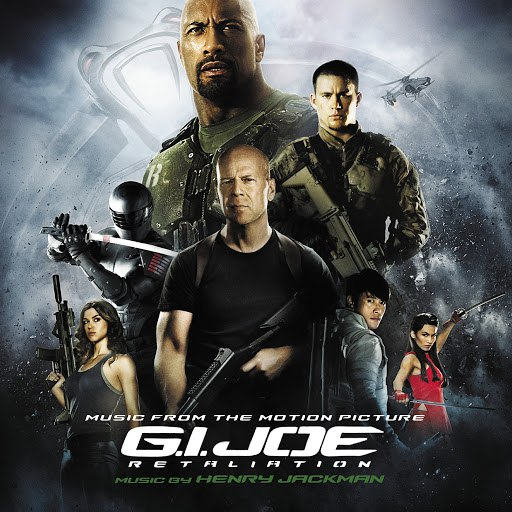 Henry Jackman альбом G.I. Joe: Retaliation (Music From The Motion Picture)