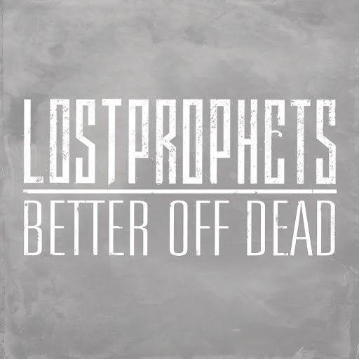 Lostprophets альбом Better Off Dead