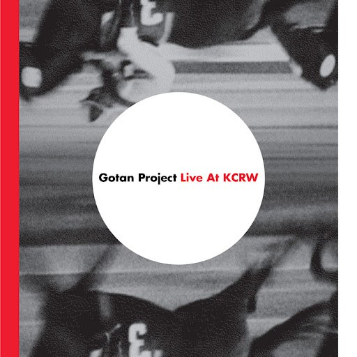 Gotan Project альбом Gotan Project Live @ KCRW