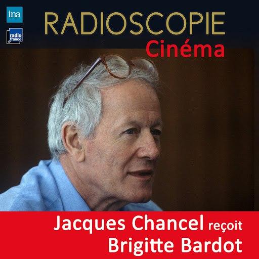 Brigitte Bardot альбом Radioscopie (Cinéma): Jacques Chancel reçoit Brigitte Bardot