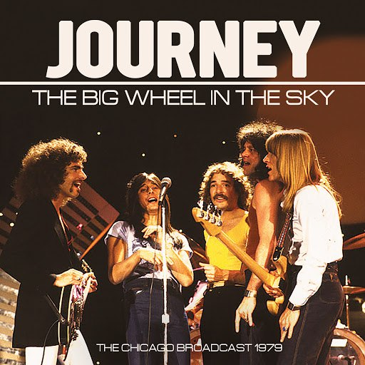 Journey альбом Big Wheel in the Sky (Live)