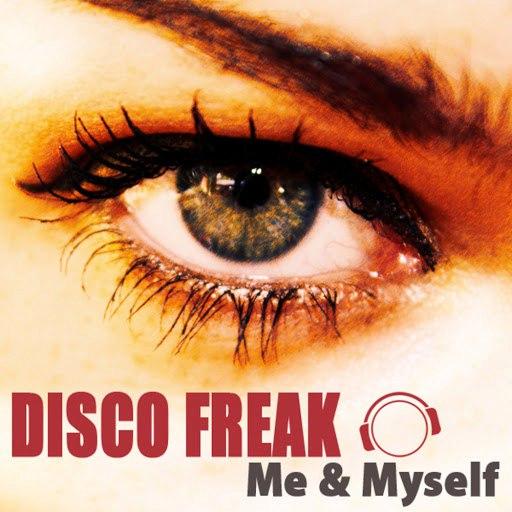 Disco Freak альбом Me & Myself