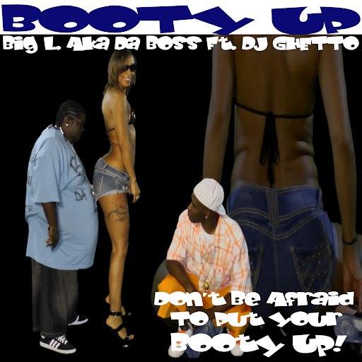Big L альбом Booty Up (feat. DJ Ghetto)