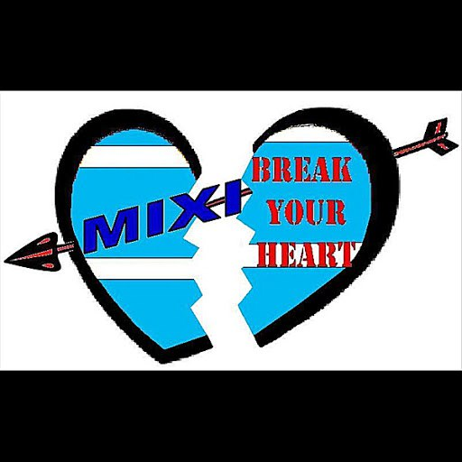 Mixi альбом Break Your Heart