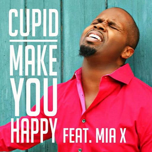 Cupid альбом Make You Happy (feat. Mia X)