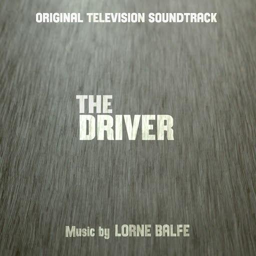 Lorne Balfe альбом The Driver