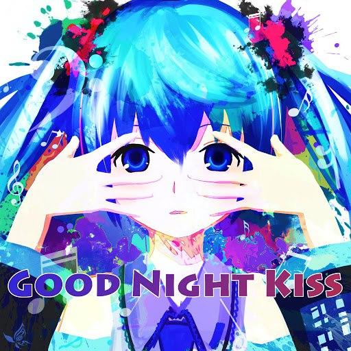 Hatsune Miku альбом Good Night Kiss (feat. Bakaeditz)