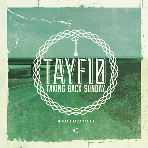 Taking Back Sunday альбом TAYF10 (Acoustic)