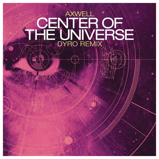 Axwell альбом Center of the Universe (Remixes)