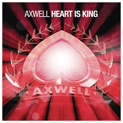Axwell альбом Heart Is King