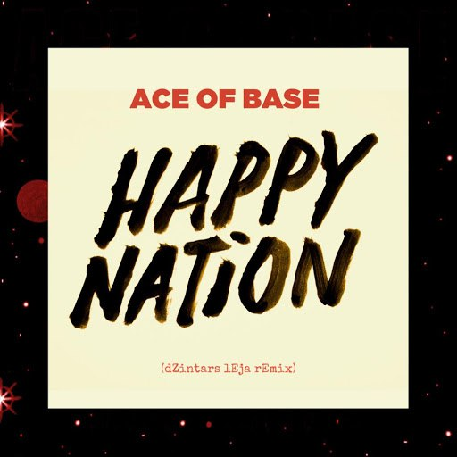 Ace of Base альбом Happy Nation (dZintars lEja Remix)
