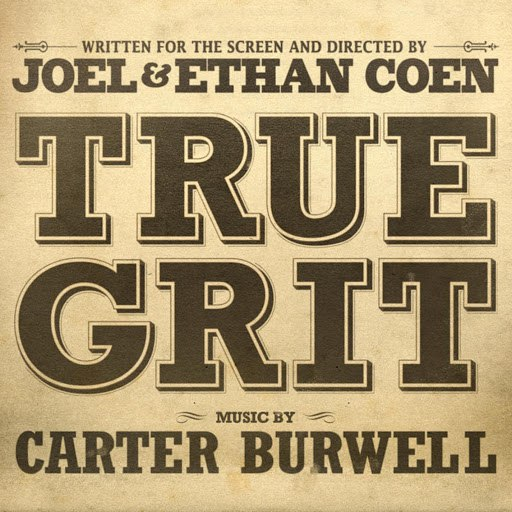 Carter Burwell альбом True Grit (Original Soundtrack)