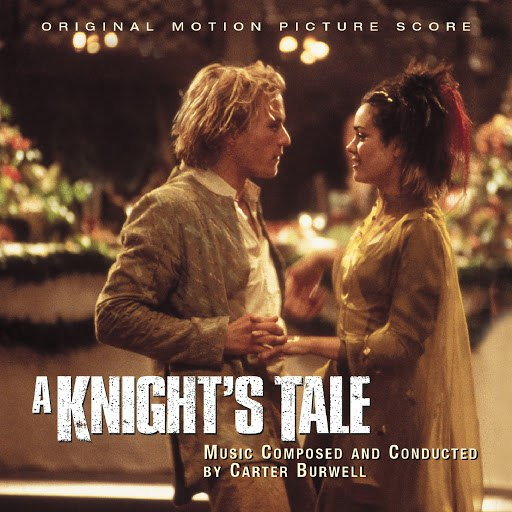 Carter Burwell альбом A Knight's Tale - Original Motion Picture Score