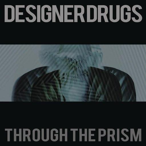 Designer Drugs альбом Through the Prism