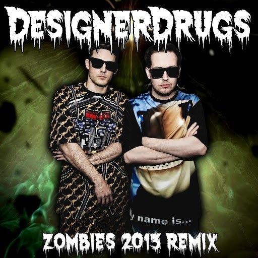 Designer Drugs альбом Zombies (Designer Drugs Remix)