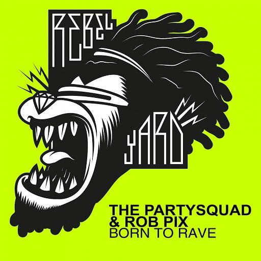 The Partysquad альбом Born to Rave