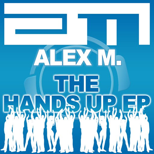 Alex M альбом The Hands up Remixes