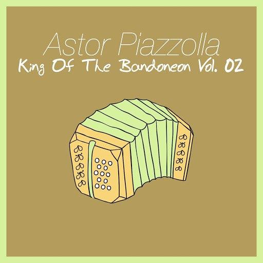Астор Пьяццолла альбом King of The Bandoneon, Vol. 2
