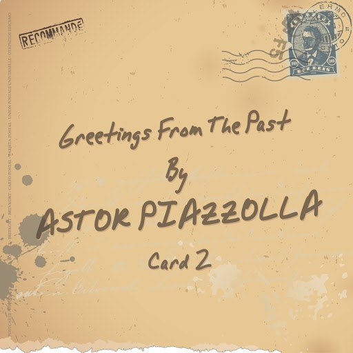 Астор Пьяццолла альбом Greetings From The Past (Card 02)