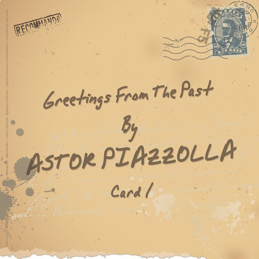Астор Пьяццолла альбом Greetings from the Past (Card 01)