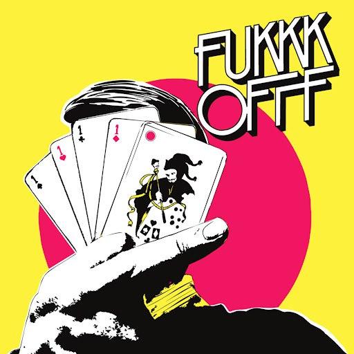 Fukkk Offf альбом Fukkk Offf
