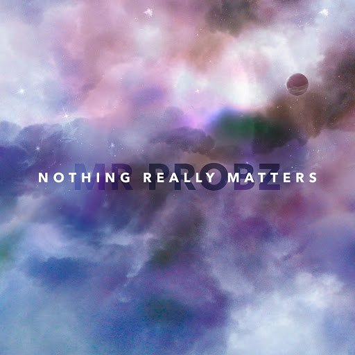 Mr. Probz альбом Nothing Really Matters