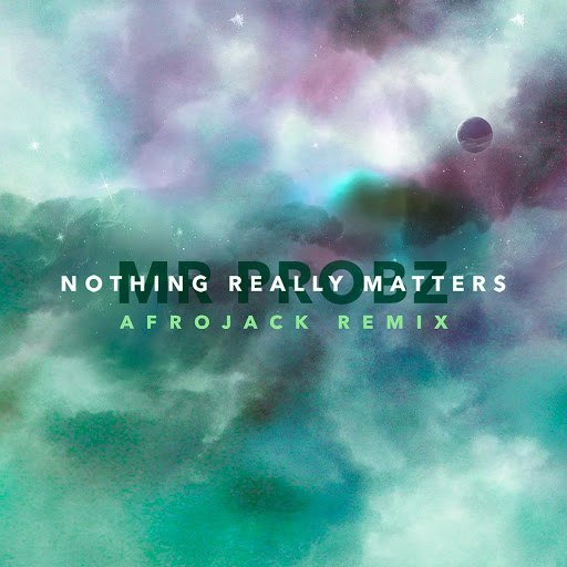 Mr. Probz альбом Nothing Really Matters (Afrojack Remix [Radio Edit])
