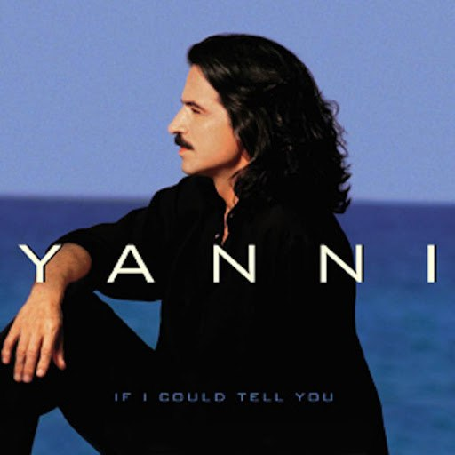 Yanni альбом If I Could Tell You