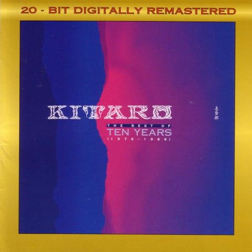 Kitaro альбом The Best Of Ten Years (1976-1986) (Remastered)