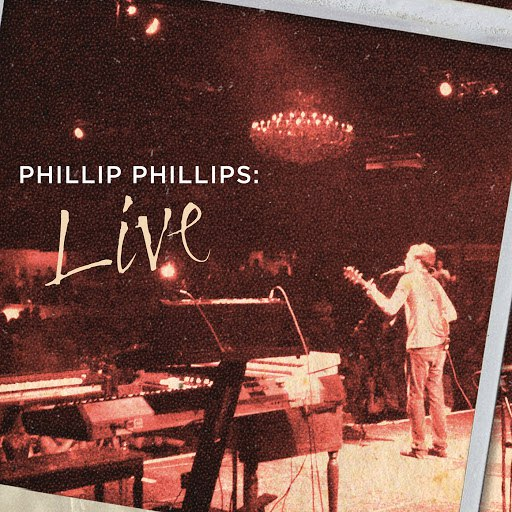 Phillip Phillips альбом Live