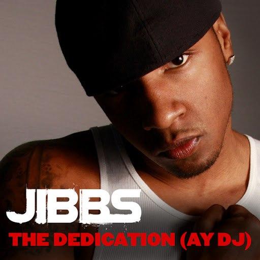 Jibbs альбом The Dedication (Ay DJ)